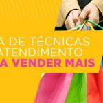GUIA – Técnicas de atendimento para vender mais