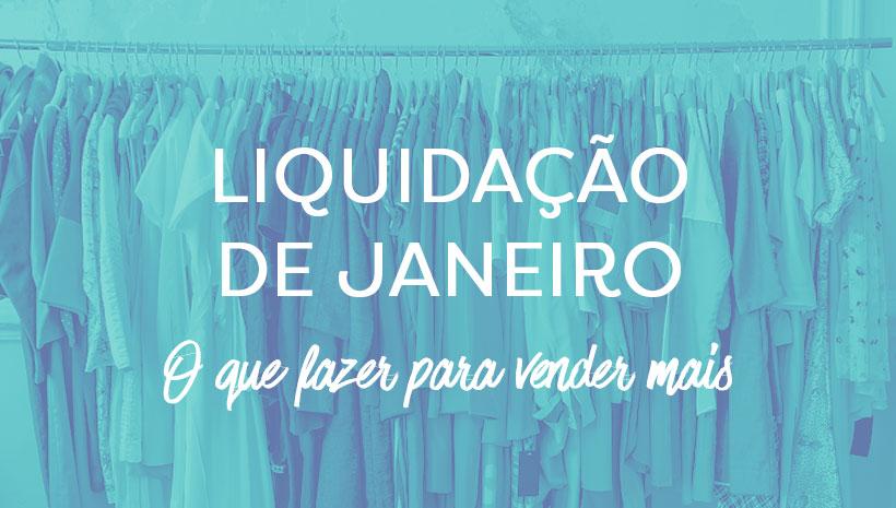 Liquidação de Janeiro - Como vender mais