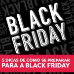INFOGRÁFICO:  5 dicas de como preparar para a Black Friday